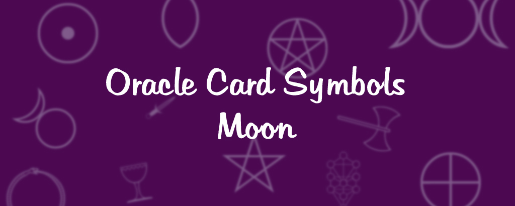 Oracle Card Symbols Moon Moonlit Intuition